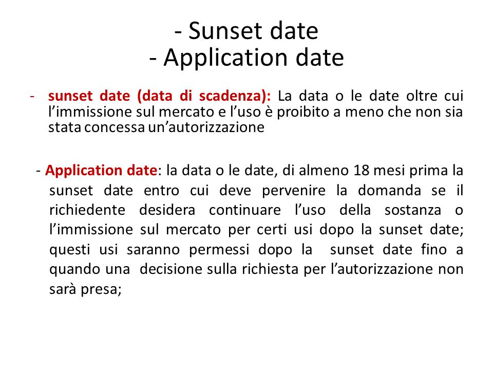 - Sunset date - Application date