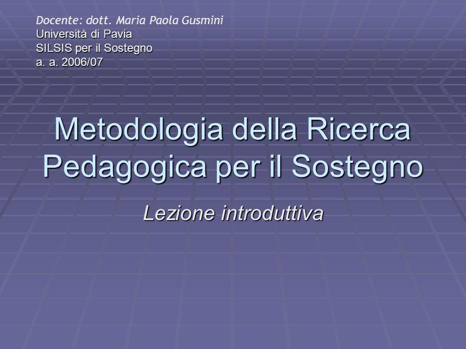 Metodologia della Ricerca Pedagogica per il Sostegno