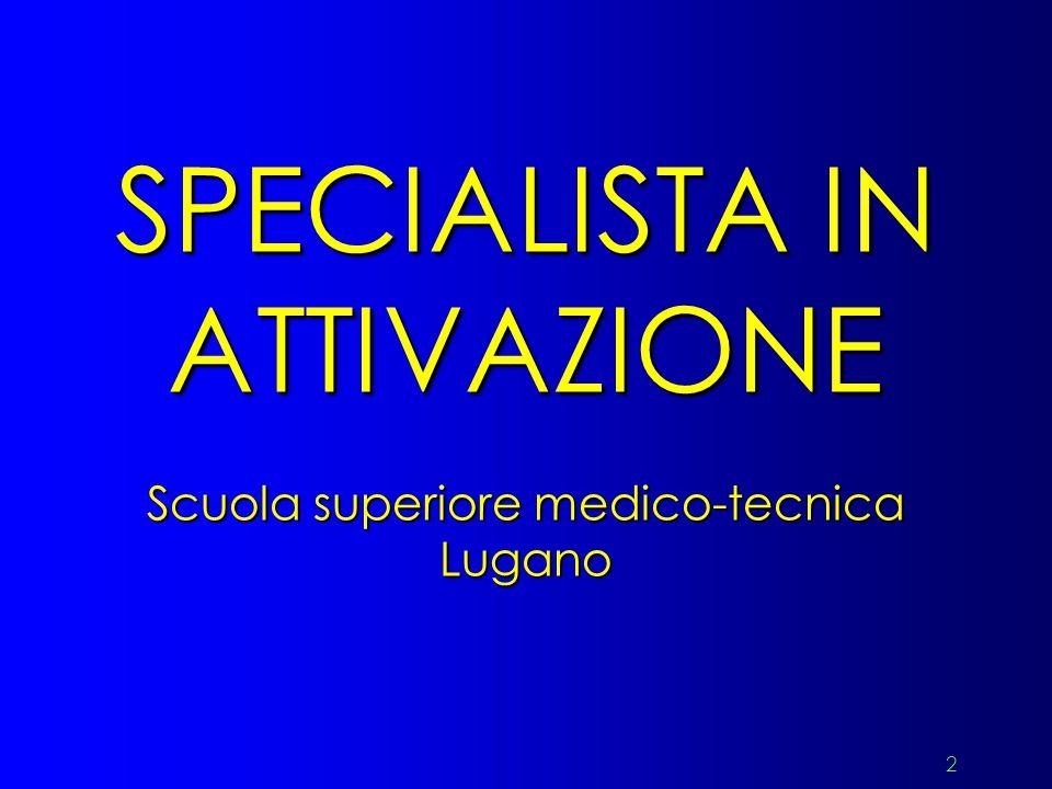 SPECIALISTA IN ATTIVAZIONE Scuola superiore medico-tecnica