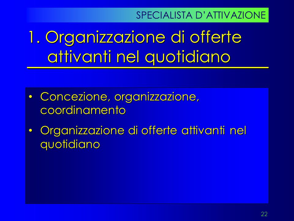 1. Organizzazione di offerte attivanti nel quotidiano