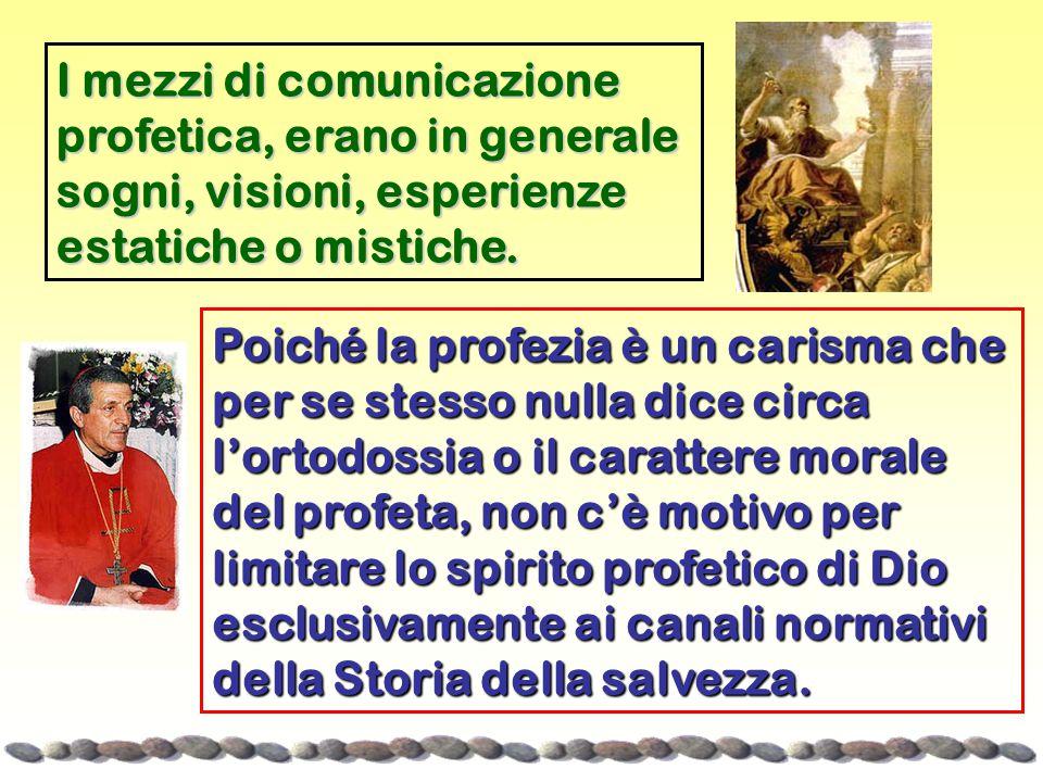 I mezzi di comunicazione profetica, erano in generale sogni, visioni, esperienze estatiche o mistiche.