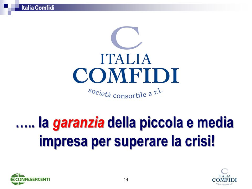 ….. la garanzia della piccola e media impresa per superare la crisi!