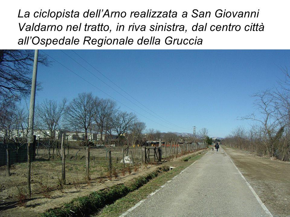 La ciclopista dell'Arno realizzata a San Giovanni Valdarno nel tratto, in riva sinistra, dal centro città all'Ospedale Regionale della Gruccia