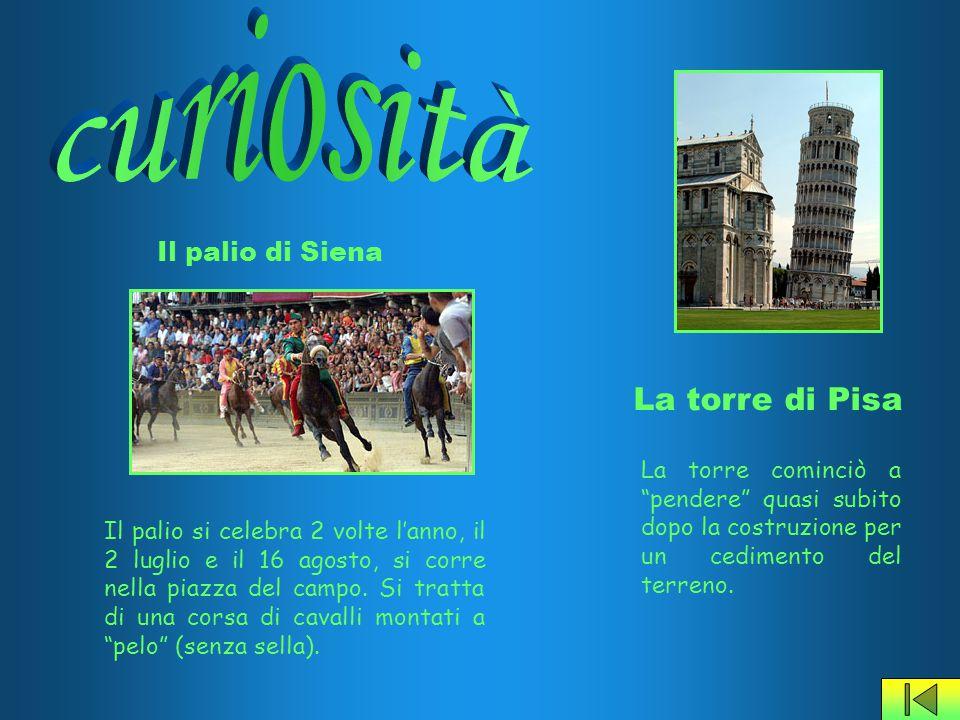 curiosità La torre di Pisa Il palio di Siena