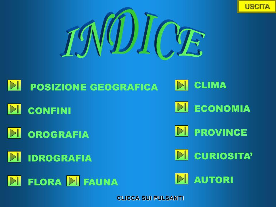 INDICE CLIMA ECONOMIA CONFINI PROVINCE OROGRAFIA CURIOSITA' IDROGRAFIA