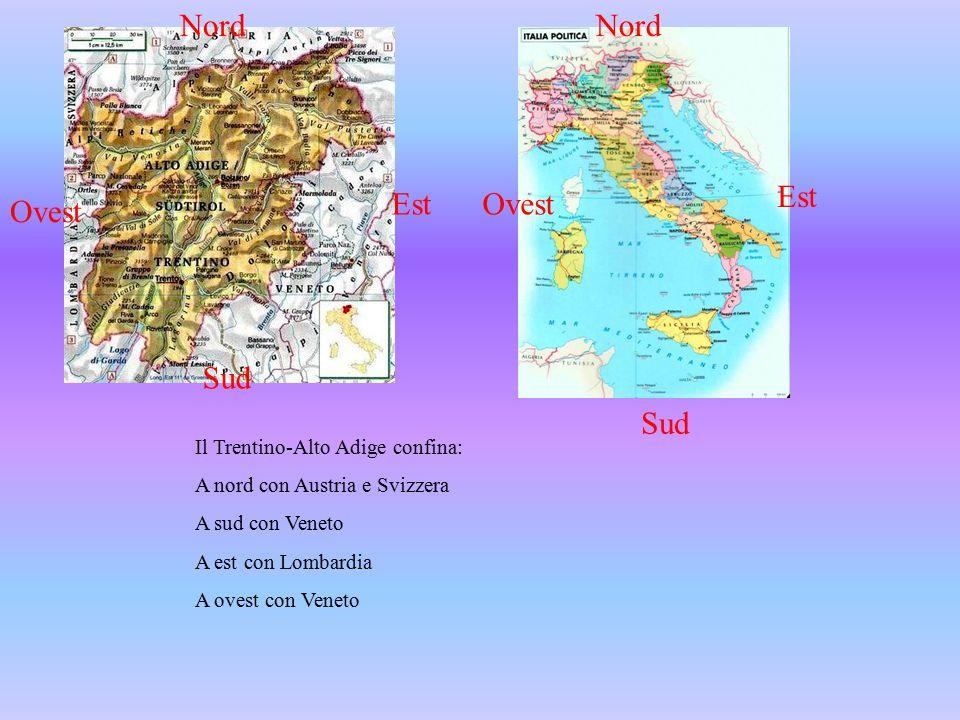 Nord Nord Est Est Ovest Ovest Sud Sud Il Trentino-Alto Adige confina:
