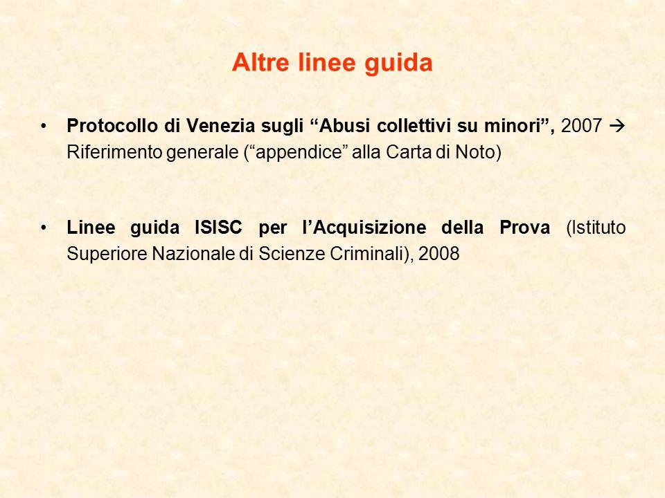 Altre linee guida Protocollo di Venezia sugli Abusi collettivi su minori , 2007  Riferimento generale ( appendice alla Carta di Noto)