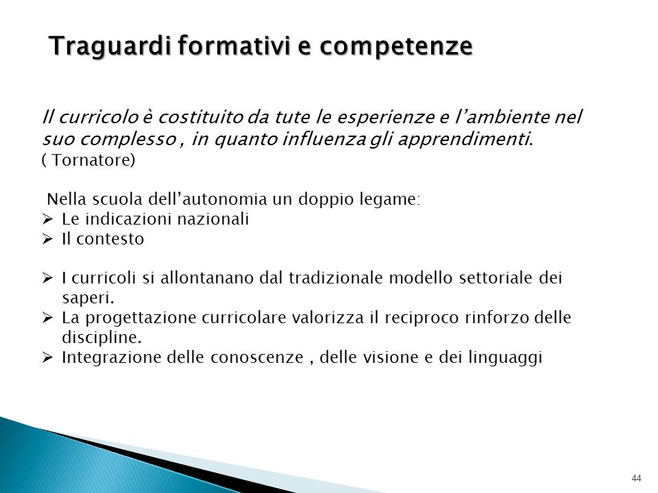 Traguardi formativi e competenze