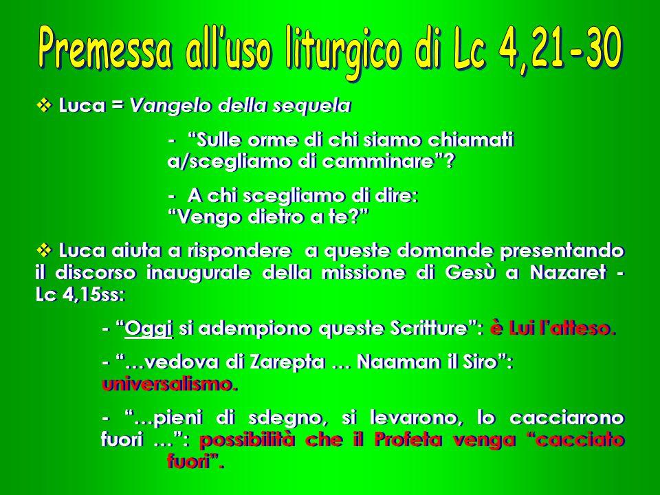 Premessa all'uso liturgico di Lc 4,21-30