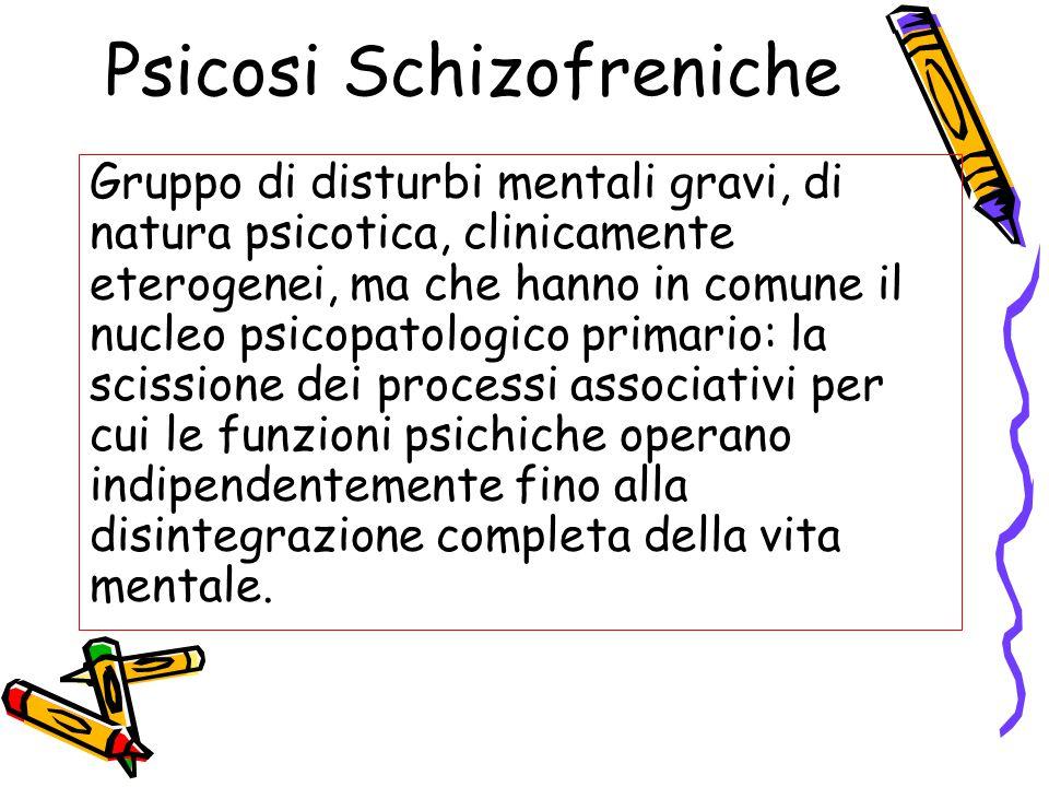 Psicosi Schizofreniche