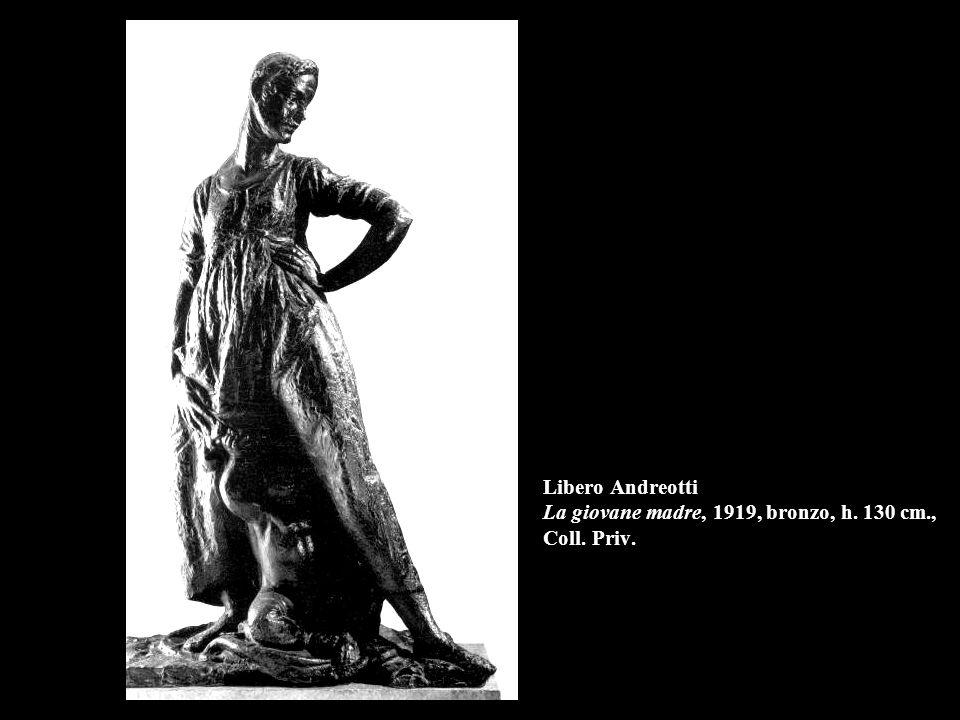 Libero Andreotti La giovane madre, 1919, bronzo, h. 130 cm. , Coll
