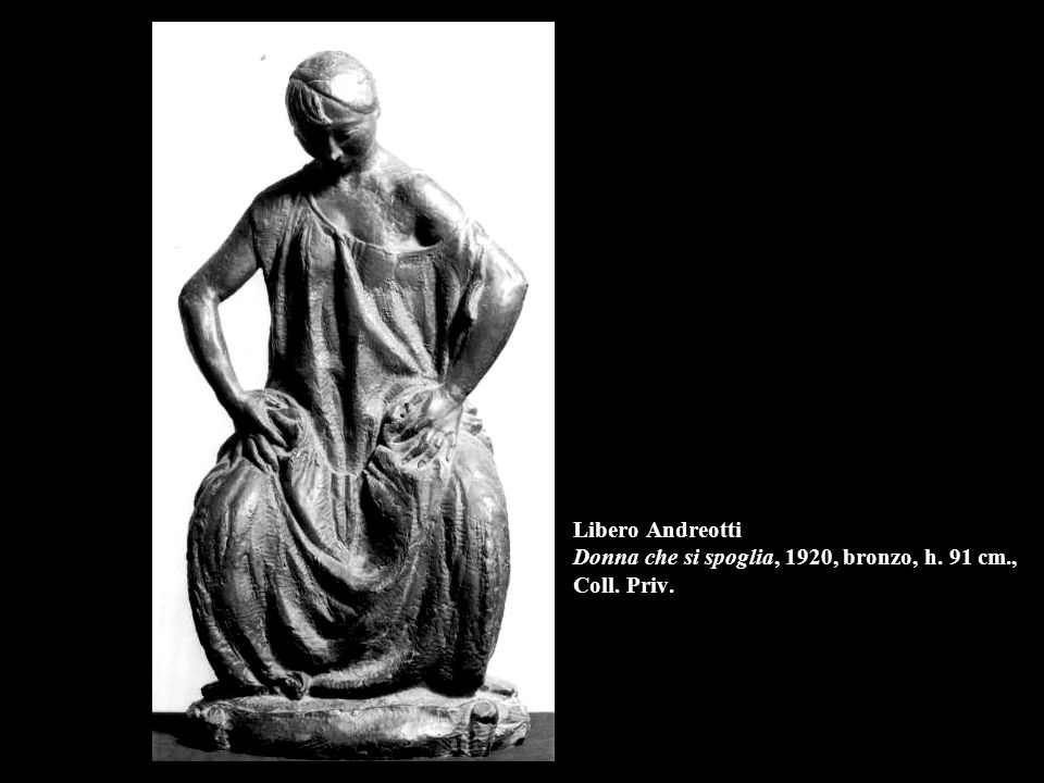 Libero Andreotti Donna che si spoglia, 1920, bronzo, h. 91 cm. , Coll