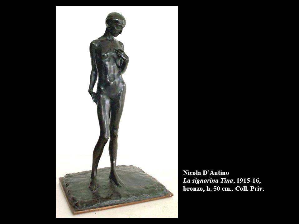 Nicola D'Antino La signorina Tina, 1915-16, bronzo, h. 50 cm. , Coll