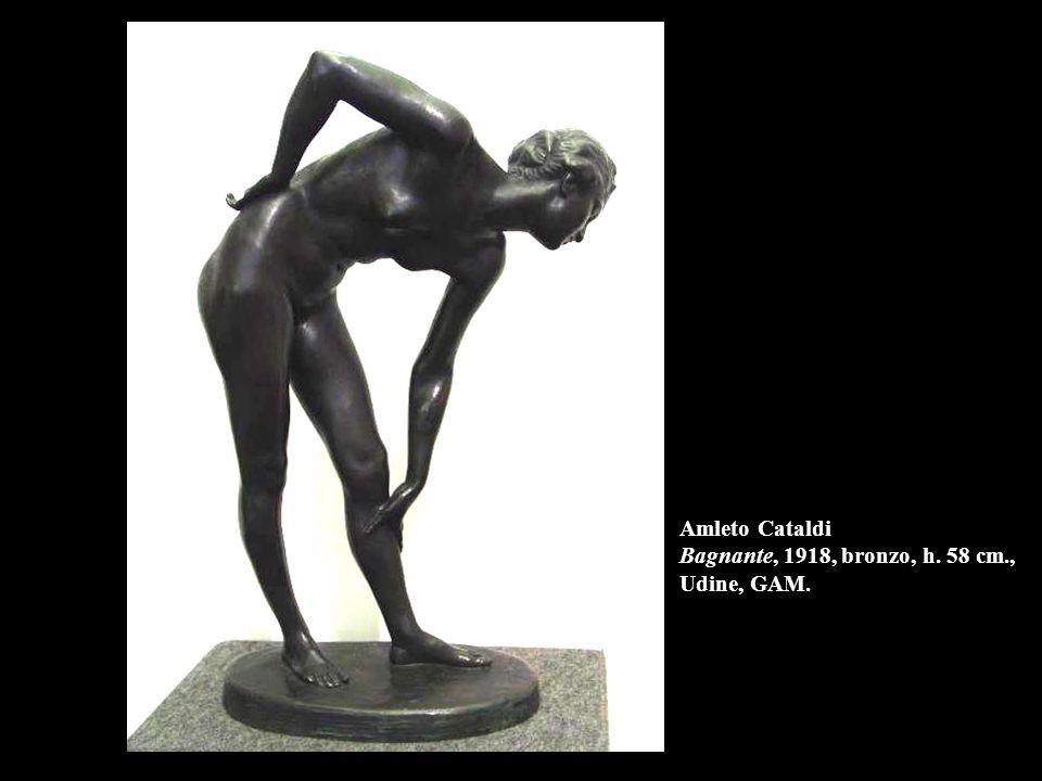 Amleto Cataldi Bagnante, 1918, bronzo, h. 58 cm., Udine, GAM.