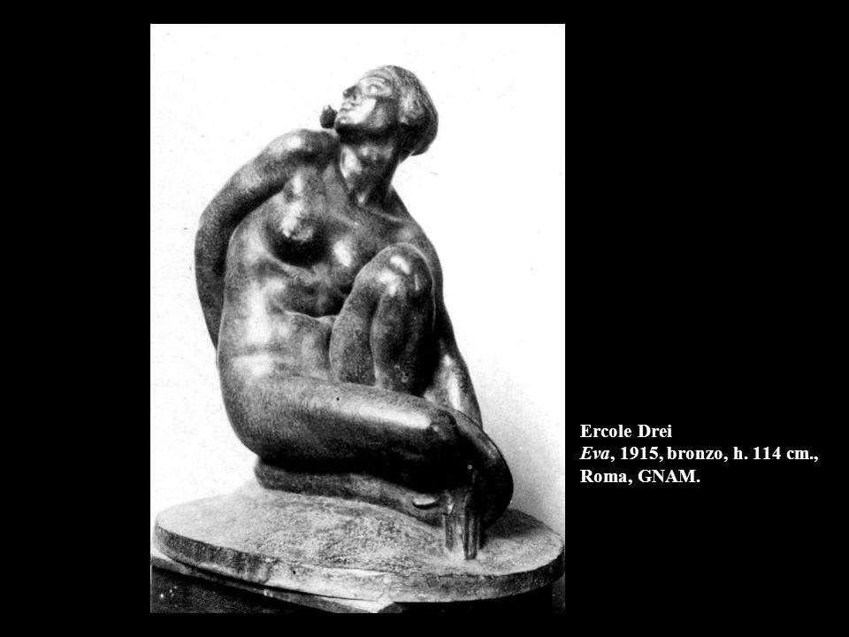 Ercole Drei Eva, 1915, bronzo, h. 114 cm., Roma, GNAM.