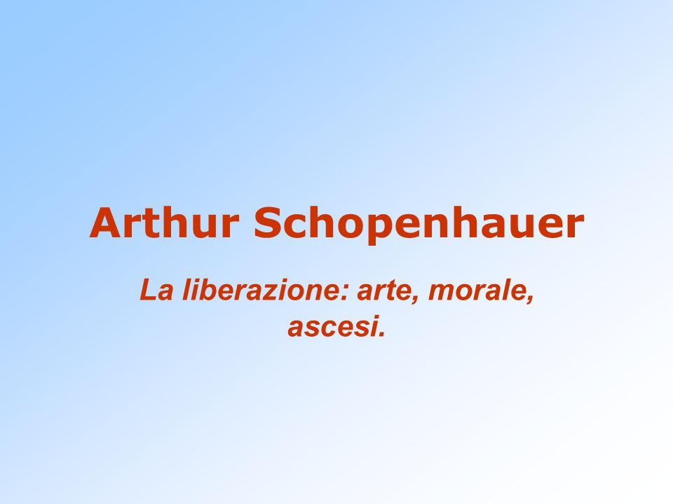 La liberazione: arte, morale, ascesi.