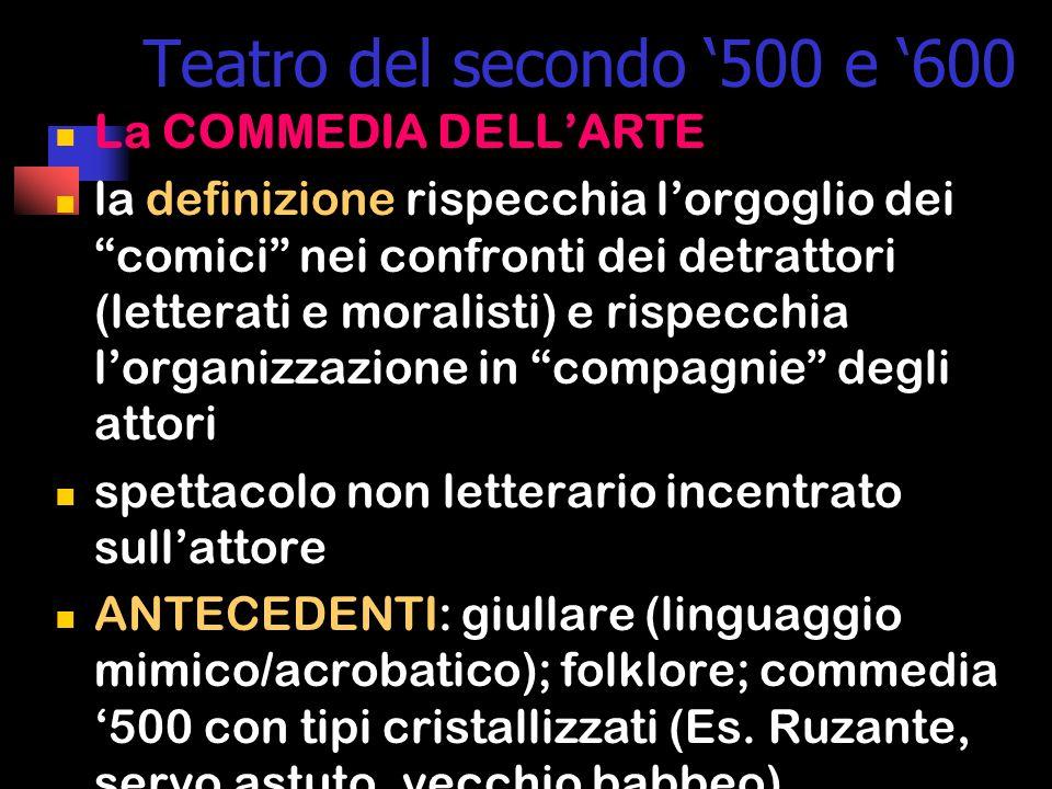 Teatro del secondo '500 e '600 La COMMEDIA DELL'ARTE