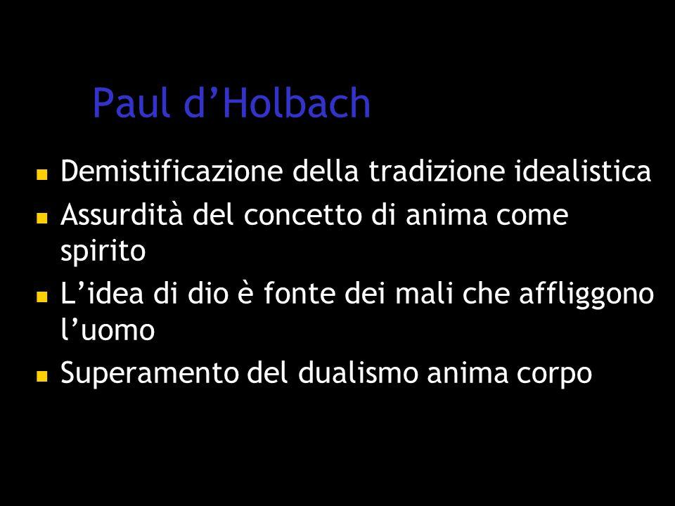 Paul d'Holbach Demistificazione della tradizione idealistica