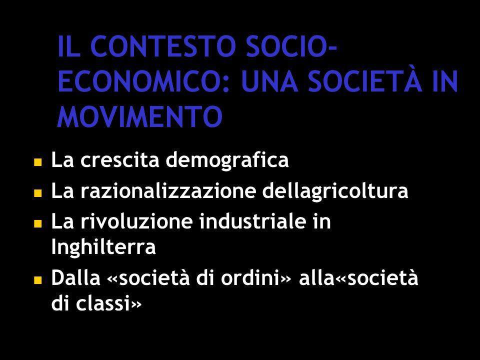 IL CONTESTO SOCIO-ECONOMICO: UNA SOCIETÀ IN MOVIMENTO