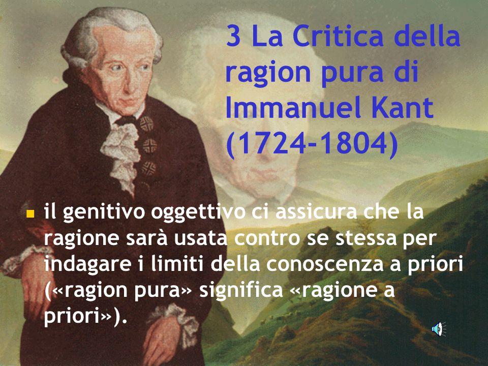 3 La Critica della ragion pura di Immanuel Kant (1724-1804)