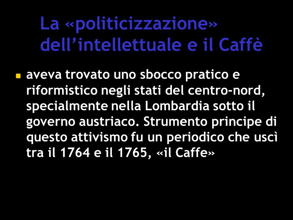 La «politicizzazione» dell'intellettuale e il Caffè