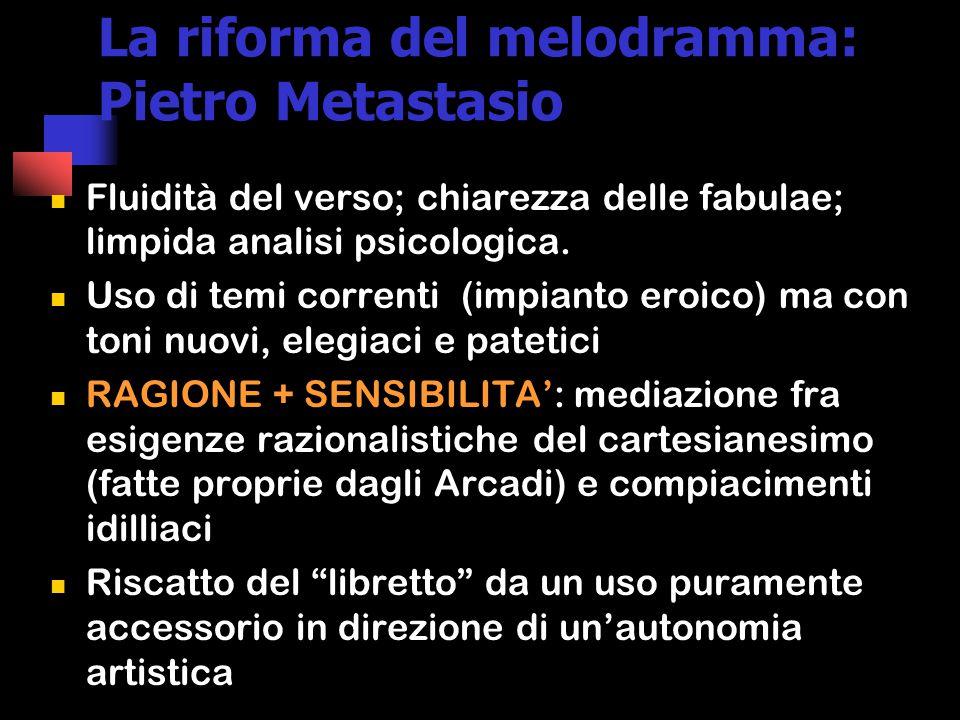 La riforma del melodramma: Pietro Metastasio