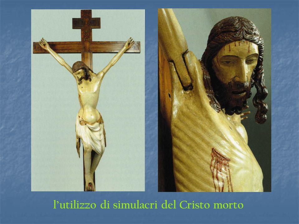 l'utilizzo di simulacri del Cristo morto