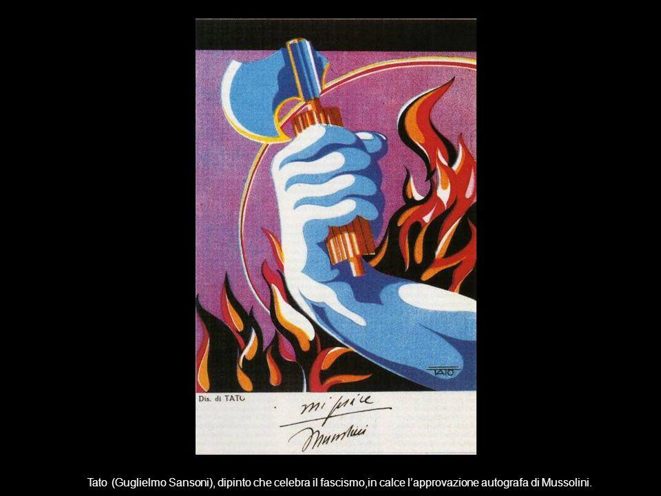 Tato (Guglielmo Sansoni), dipinto che celebra il fascismo,in calce l'approvazione autografa di Mussolini.