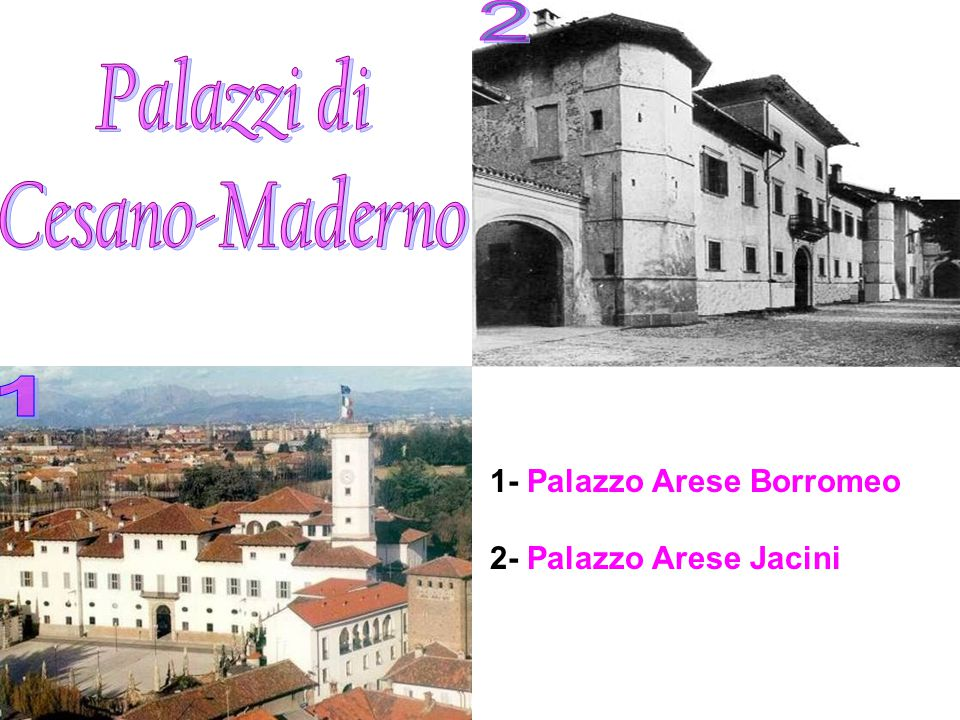 2 Palazzi di Cesano-Maderno 1 1- Palazzo Arese Borromeo