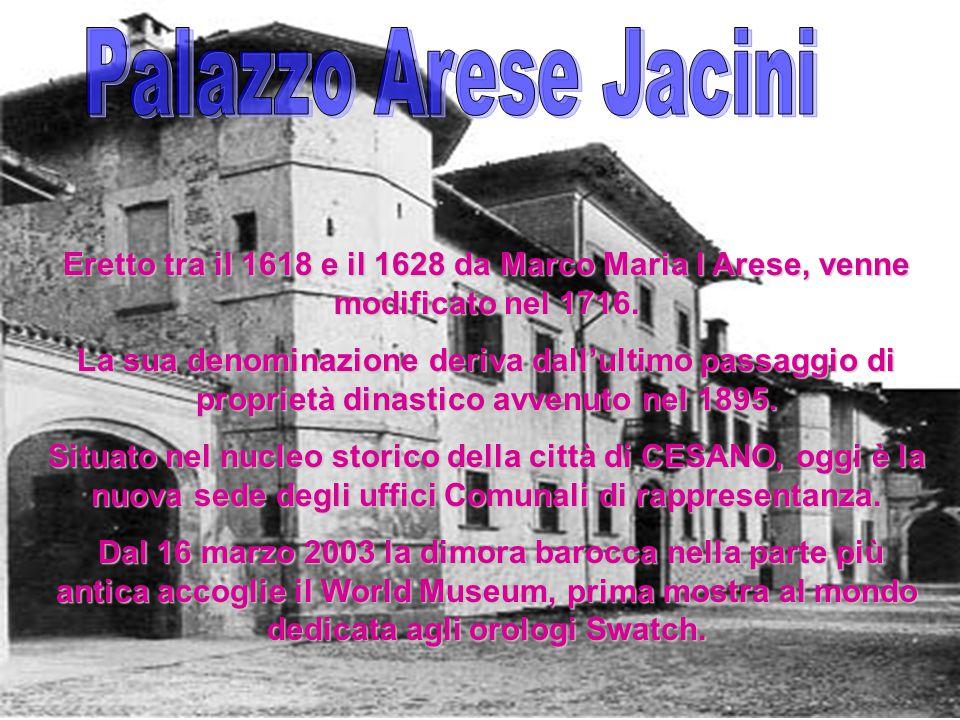 Palazzo Arese Jacini Eretto tra il 1618 e il 1628 da Marco Maria I Arese, venne modificato nel 1716.