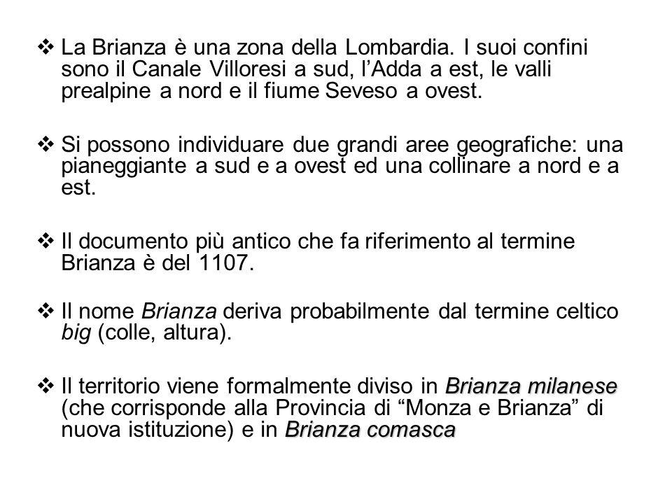 La Brianza è una zona della Lombardia