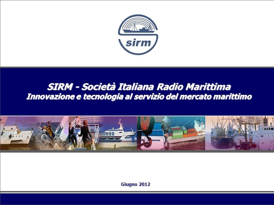 SIRM - Società Italiana Radio Marittima Innovazione e tecnologia al servizio del mercato marittimo