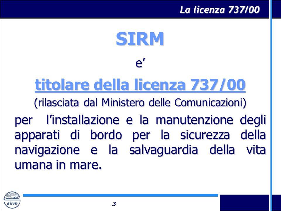 SIRM titolare della licenza 737/00 e'
