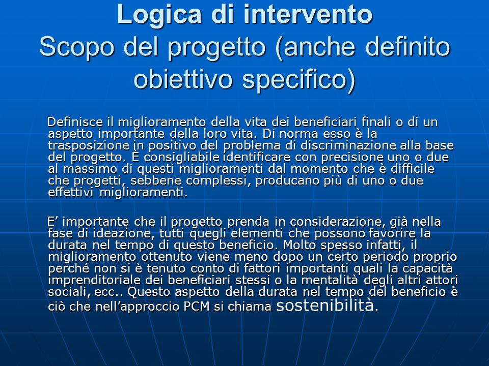 Logica di intervento Scopo del progetto (anche definito obiettivo specifico)