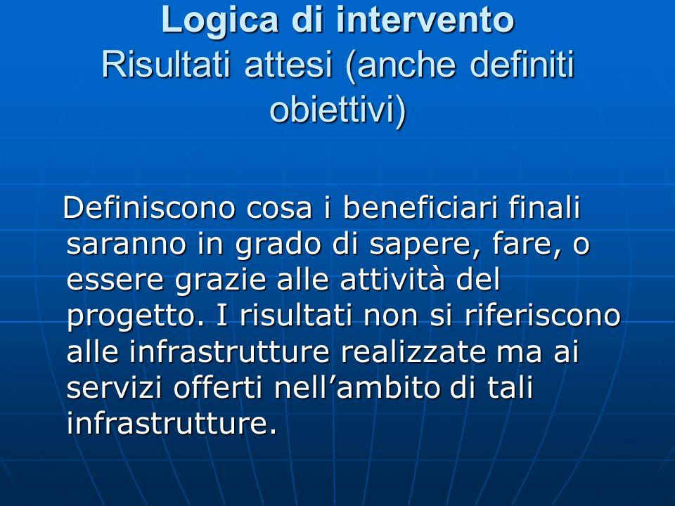 Logica di intervento Risultati attesi (anche definiti obiettivi)