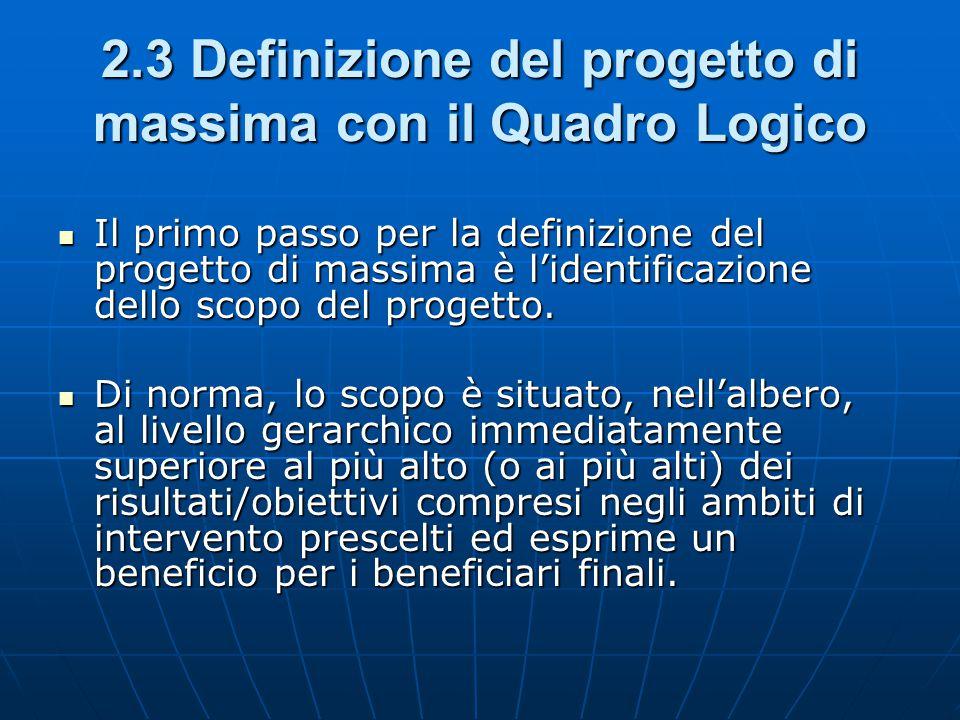 2.3 Definizione del progetto di massima con il Quadro Logico