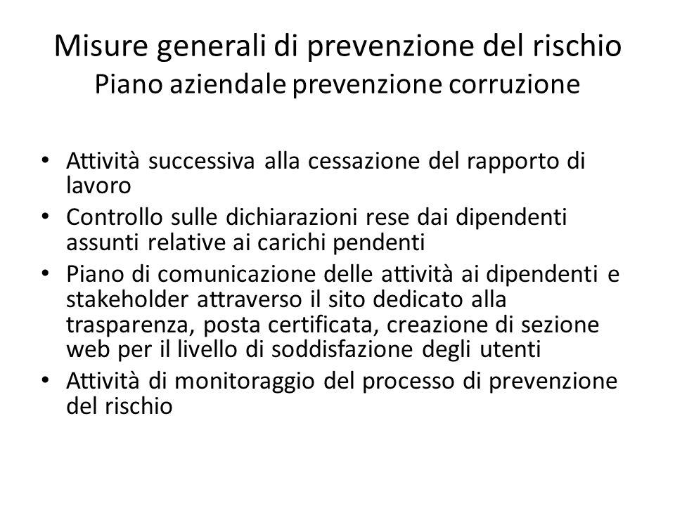 Misure generali di prevenzione del rischio Piano aziendale prevenzione corruzione