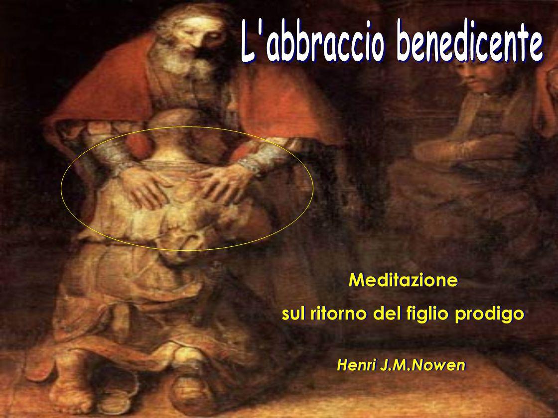 L abbraccio benedicente sul ritorno del figlio prodigo