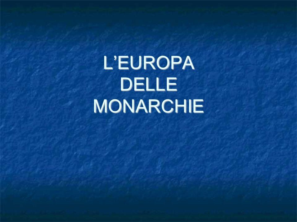 L'EUROPA DELLE MONARCHIE