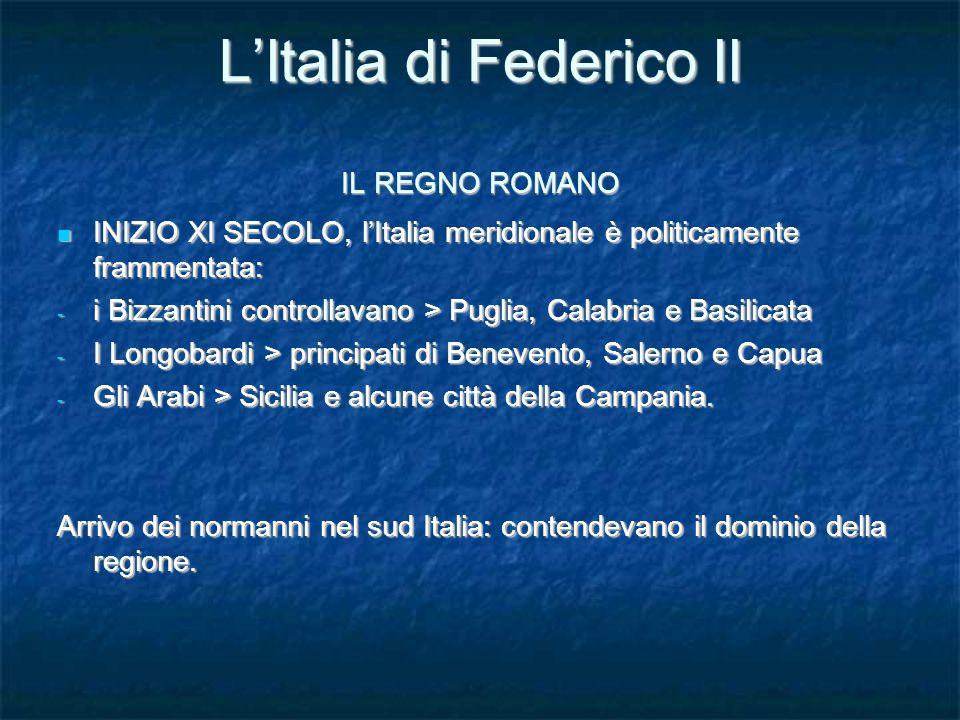 L'Italia di Federico II IL REGNO ROMANO