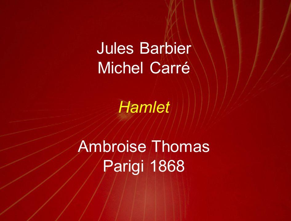 Jules Barbier Michel Carré Hamlet Ambroise Thomas Parigi 1868