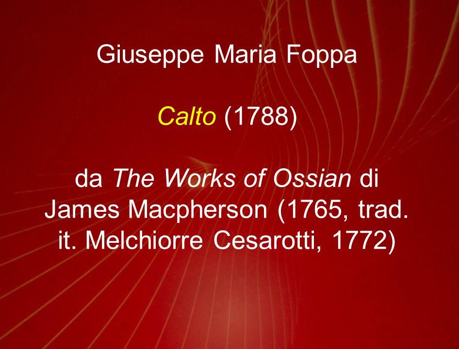 Giuseppe Maria FoppaCalto (1788) da The Works of Ossian di James Macpherson (1765, trad.