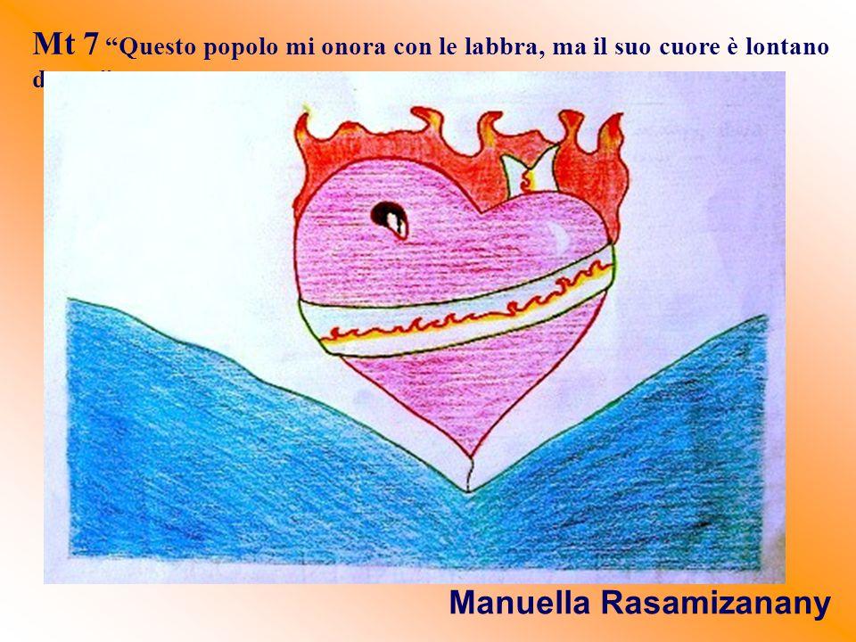 Mt 7 Questo popolo mi onora con le labbra, ma il suo cuore è lontano da me