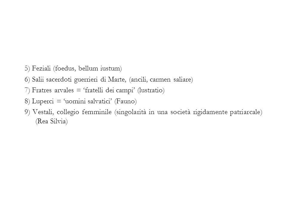 5) Feziali (foedus, bellum iustum)