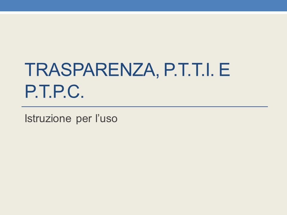 Trasparenza, P.T.T.I. e P.T.P.C.