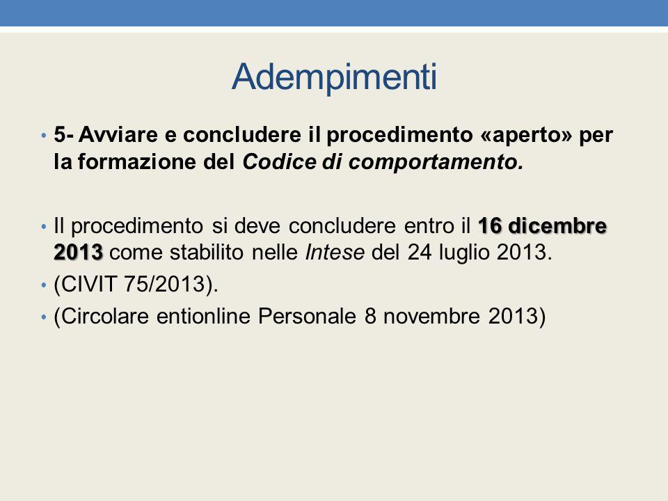 Adempimenti 5- Avviare e concludere il procedimento «aperto» per la formazione del Codice di comportamento.