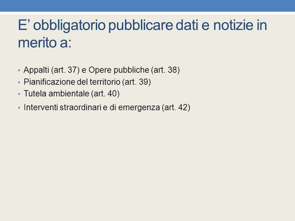 E' obbligatorio pubblicare dati e notizie in merito a: