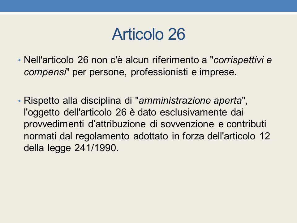 Articolo 26 Nell articolo 26 non c è alcun riferimento a corrispettivi e compensi per persone, professionisti e imprese.
