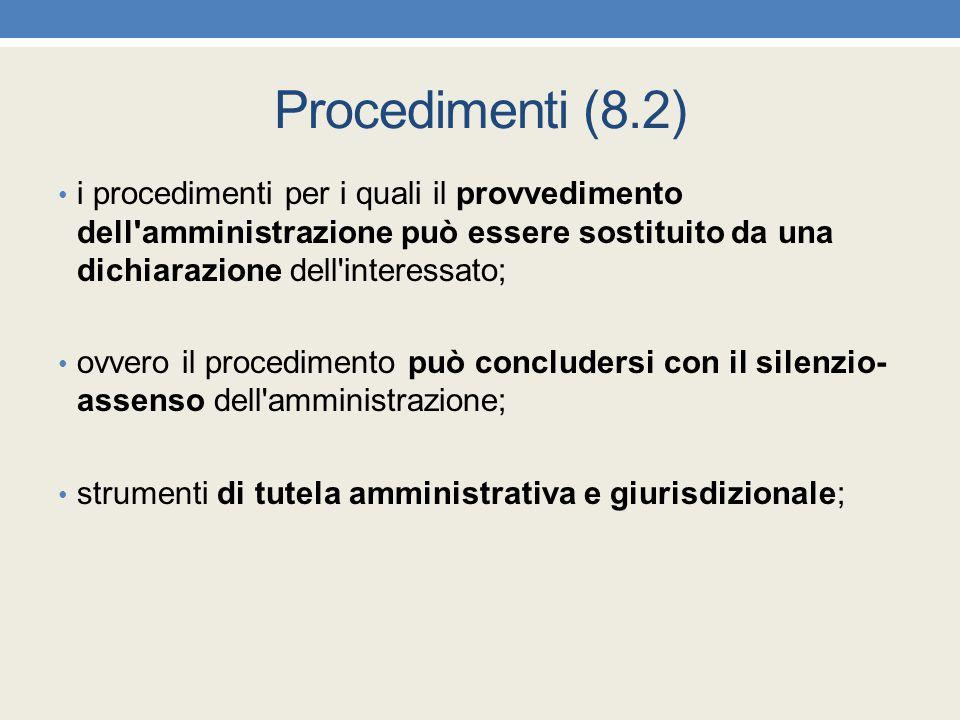 Procedimenti (8.2) i procedimenti per i quali il provvedimento dell amministrazione può essere sostituito da una dichiarazione dell interessato;