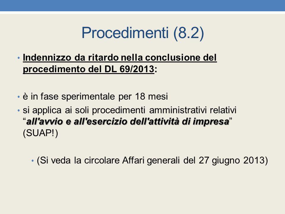 Procedimenti (8.2) Indennizzo da ritardo nella conclusione del procedimento del DL 69/2013: è in fase sperimentale per 18 mesi.